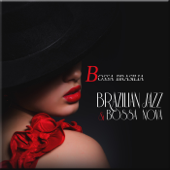 Bossa Brasilia: Brazilian Jazz & Bossa Nova