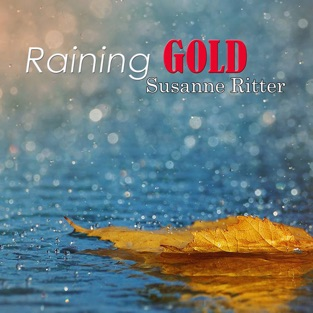 Raining Gold – Susane Ritter