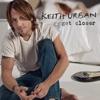 Get Closer (Deluxe Edition), Keith Urban