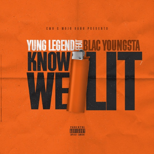 Yung Legend - Know We Lit (feat. Blac Youngsta) - Single