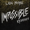 Impossible (Remixes) - Single, LION BABE