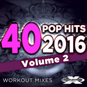 40 POP Hits 2016, Vol. 2 (Unmixed Workout Tracks For Running, Jogging, Fitness & Exercise)