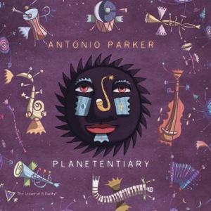 Planetentiary - Antonio Parker - Antonio Parker