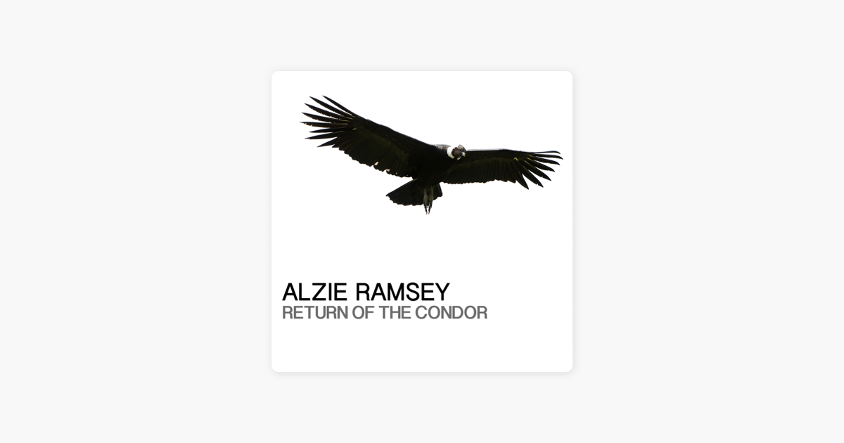 Return of the Condor (2015 Mix) - Single by Alzie Ramsey on iTunes