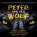 Sergej Prokofieff - Peter und der Wolf: Ein sinfonisches Märchen für Kinder von Sergej Prokofieff