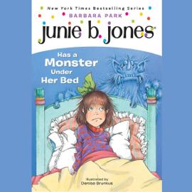 Junie B. Jones Has a Monster Under Her Bed, Book 8 (Unabridged) audiobook