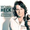Abenteuer Sehnsucht - Michael Heck