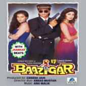 Baazigar (With Jhankar Beats) [Original Motion Picture Soundtrack]