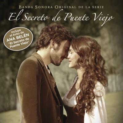 El Secreto de Puente Viejo (Banda Sonora Original de la Serie) - Ana Belén