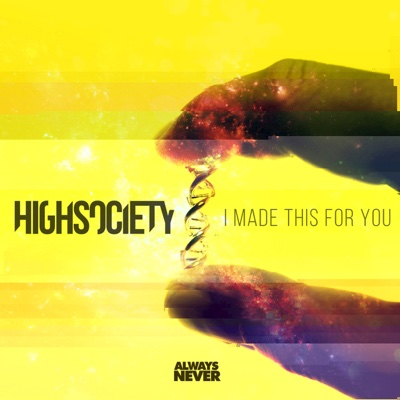 I Made This For You - EP - HIGHSOCIETY album