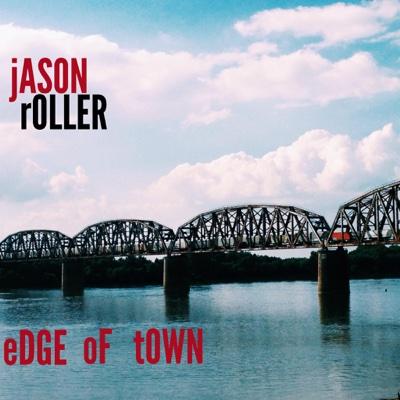 Edge of Town - Jason Roller album