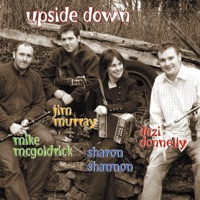 Upside Down (feat. Mike McGoldrick, Jim Murray & Dezi Donnelly) by Sharon Shannon on Apple Music