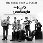 The Kings of Connacht - The Rocky Road to Dublin