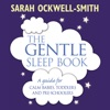 The Gentle Sleep Book: For Calm Babies, Toddlers and Pre-Schoolers (Unabridged)