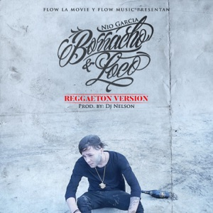 Borracho y Loco (Reggaeton Version) - Single Mp3 Download