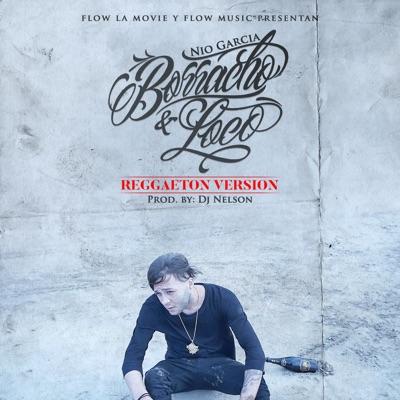 Borracho y Loco (Reggaeton Version) - Single MP3 Download