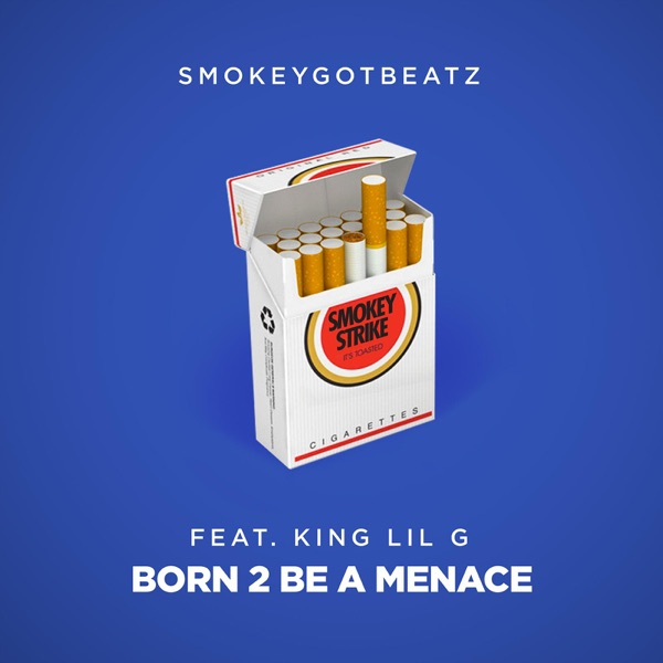 Born 2 Be a Menace (feat. King Lil G) - Single