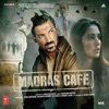 Madras Cafe Original Motion Picture Soundtrack