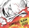 TVアニメ「コンクリート・レボルティオ~超人幻想~ THE LAST SONG」COMPOSITE ALBUM