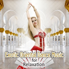 Exotic Oriental Dance Music for Relaxation – Chill Music of the Orient Café, South African Music, Sexy Asian Fashion to Chill Out, Ethnic Music, Buddha Lounge del Mar