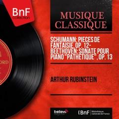 """Schumann: Pièces de fantaisie, Op. 12 - Beethoven: Sonate pour piano """"Pathétique"""", Op. 13 (Mono Version)"""