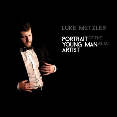 Portrait of the Young Man as an Artist - Luke Metzler album