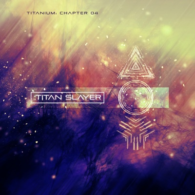 Titanium: Chapter 04 - EP - Titan Slayer album