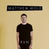 Matthew Mole - Run artwork