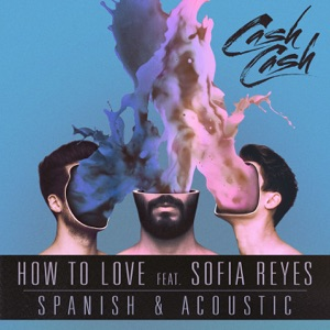 How to Love (feat. Sofia Reyes) [Spanish & Acoustic] - Single Mp3 Download