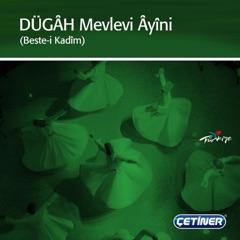 Dügâh Mevlevi Ayini (feat. Ahmet Çalışır)