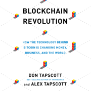 Blockchain Revolution: How the Technology Behind Bitcoin Is Changing Money, Business, and the World  (Unabridged)