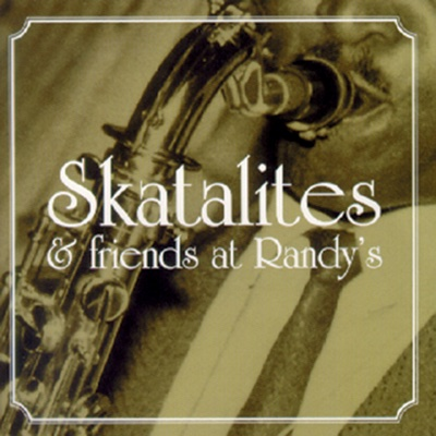 Skatalites and Friends at Randy's - Various Artists album
