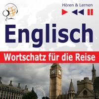 Dorota Guzik - Englisch - Wortschatz für die Reise: 1000 Wichtige Wörter und Redewendungen im Alltag (Hören & Lernen) artwork