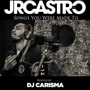 Songs You Were Made To (Hosted by DJ Carisma) - EP Mp3 Download