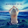 Meditation by the Sea: Relaxing Ocean Waves & Female Voice for Meditation, Music to Relieve Stress, Anxiety and Free Your Mind - Domenya