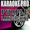 Purple Lamborghini (Originally Performed by Rick Ross & Skrillex) [Instrumental Version] - Single - Karaoke Pro