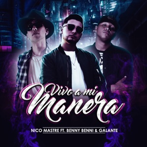 Vivo a Mi Manera (feat. Benny Benni & Galante) - Single Mp3 Download