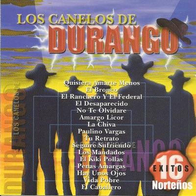 16 Éxitos Norteños - Los Canelos de Durango