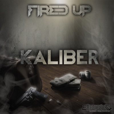 Kaliber - Single - Fired Up album
