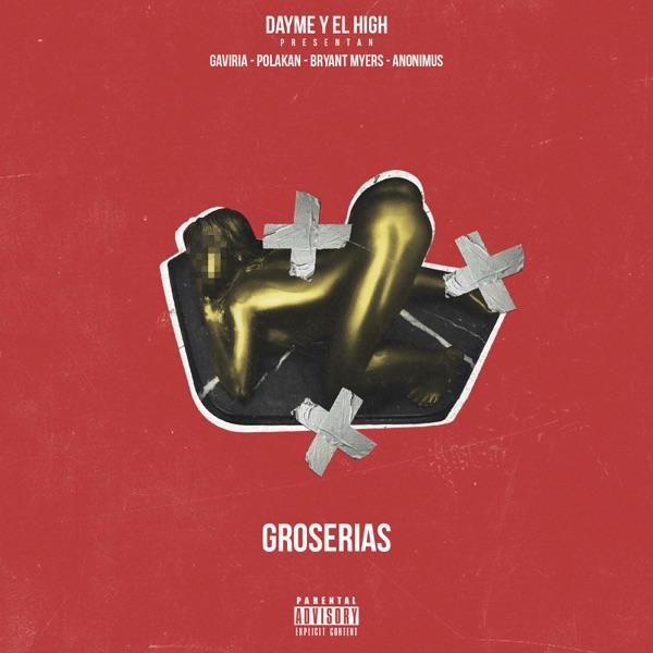 Groserias (feat. Gaviria, Polako, Bryant Myers & Anonimus) - Single