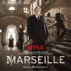 Marseille (A Netflix Original Series Soundtrack), Alexandre Desplat & Jean-Pascal Beintus