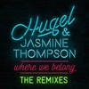 Where We Belong (The Remixes) - Single, HUGEL & Jasmine Thompson