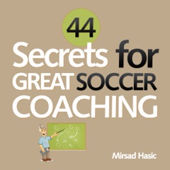 44 Secrets for Great Soccer Coaching (Unabridged)