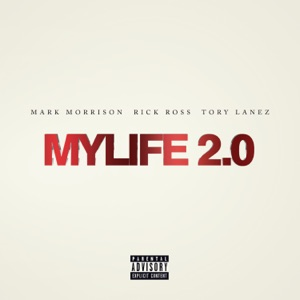 MYLIFE 2.0 (feat. Rick Ross & Tory Lanez) - Single Mp3 Download