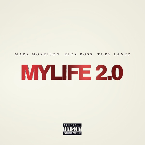 MYLIFE 2.0 (feat. Rick Ross & Tory Lanez) - Single
