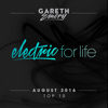 Electric for Life Top 10 - August 2016 (By Gareth Emery) - Gareth Emery