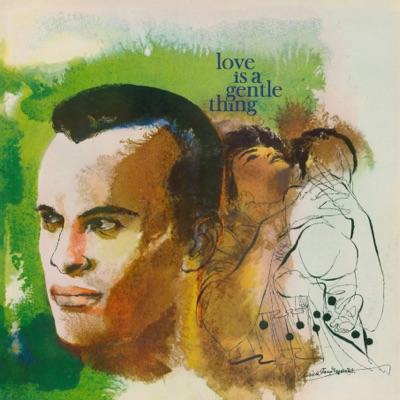 Love is a Gentle Thing - Harry Belafonte