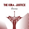Covers - The Kira Justice