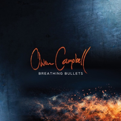 Breathing Bullets - Owen Campbell album