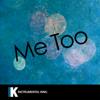 Me Too (In the Style of Meghan Trainor) [Karaoke Version] - Instrumental King